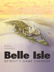 Rod Lockwood's 2013 book, Belle Isle Detroit's Game