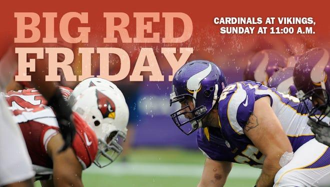 Big Red Friday: Cardinals at Vikings.