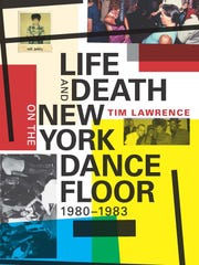 """Tim Lawrence's """"Life and Death on the New York Dance Floor"""""""