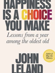 """Happiness Is a Choice You Make"" by John Leland"