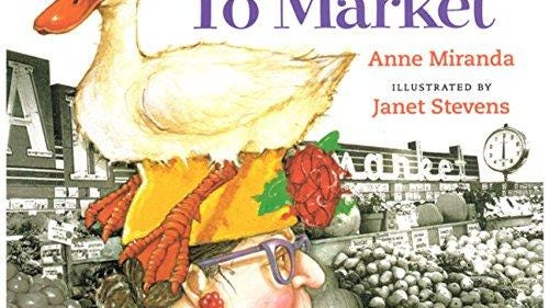"""""""To Market, To Market,"""" by Anne Miranda, illustrations by Janet Stevens"""