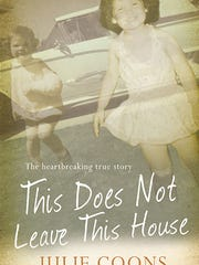 "Julie Coons has written ""This Does Not Leave This House,"""