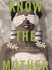 """Know the Mother: Stories"" by Desiree Cooper (Wayne State University Press)"