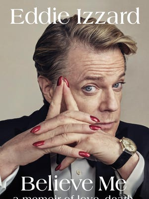 """Eddie Izzard is supporting the book """"Believe Me: A Memoir of Love, Death and Jazz Chickens"""" with a tour kicking off Monday, Oct. 2 at the Count Basie Theatre in Red Bank."""