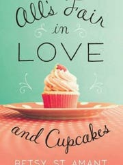 "'All's Fair in Love and Cupcakes""' by Betsy St. Amant"