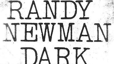 """Randy Newman's """"Dark Matter"""""""