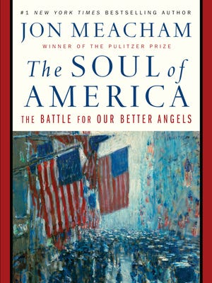 """The Soul of America: The Battle for Our Better Angels"" by John Meacham"