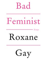 """""""Bad Feminist"""" is not a critique of feminism but of what that term has come to mean, why people have such negative attitudes toward it and how those attitudes have limited real progress."""