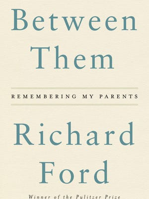 'Between Them: Remembering My Parents' by Richard Ford