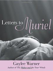 """""""Letters to Muriel"""" by Gaylee Warner."""