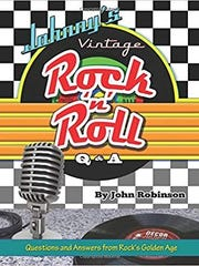 """Johnny's Vintage Rock 'n' Roll Q & A"" by John Robinson."