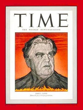 Time Magazine was no fan of John L. Lewis, either.