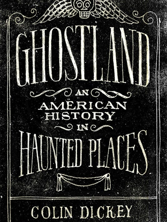 Behind the screams: ëGhostlandí an engrossing look at history of haunted places