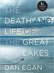 The Death and Life of the Great Lakes. By Dan Egan. W.W. Norton.