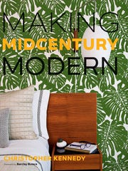 """""""Making Midcentury Modern"""" by Christopher Kennedy, foreword by Barclay Butera"""