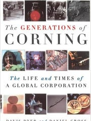 """Generations of Corning: The Life and Times of a Global Corporation,"" by Davis Dyer and Daniel Gross."