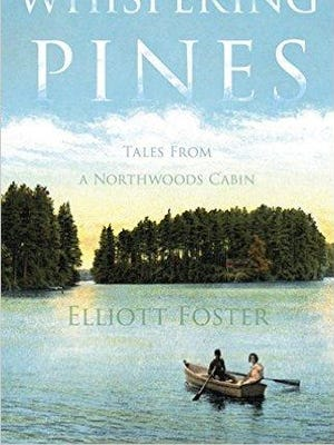 """""""Whispering Pines: Tales from a Northwood Cabin"""" is Elliott Foster's second book."""