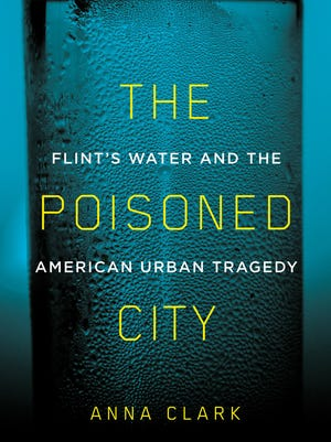 """The cover of """"A Poisoned City,"""" by Anna Clark"""