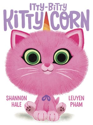 "This cover image released by Abrams Books shows ""Itty-Bitty Kitty-Corn,"" by writer Shannon Hale and illustrator LeUyen Pham. The book, planned for next March, is the first of three books by the best-selling team behind the ""Princess in Black"" children's series."