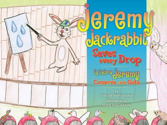 Jeremy Jackrabbit Saves Every Drop by Rodney and Sasha Glassman.