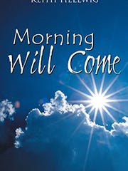 """Morning Will Come"" by Keith Hellwig."