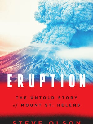 'Eruption: The Untold Story of Mount St. Helens' by Steve Olson