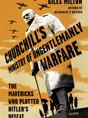 'Churchill's Ministry of Gentlemanly Warfare' by Giles Milton
