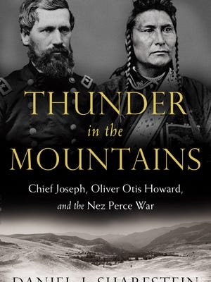 Thunder in the Mountains: Chief Joseph, Oliver Otis Howard, and the Nez Perce War by Daniel J. Sharfstein.