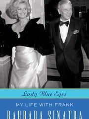 "Barbara Sinatra is the author  of ""Lady Blue Eyes --"