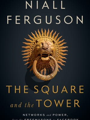 The Square and the Tower. By Niall Ferguson. Penguin Press. 592 pages. $30.