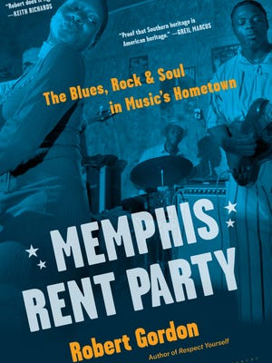 """Memphis Rent Party"" collects, expands and updates 30 years of work by writer Robert Gordon."