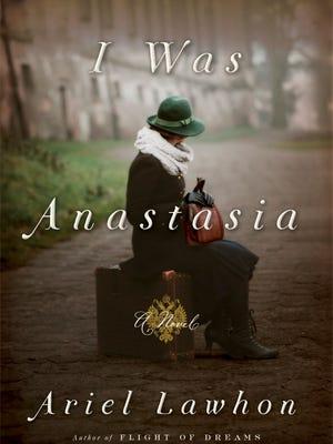 'I Was Anastasia' by Ariel Lawhon