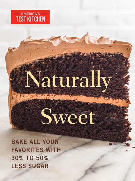 Naturally Sweet A New Cookbook From Americas Test Kitchen Shaves Sugary Desserts To Abide By Government Health Recommendations