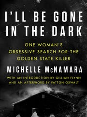 'I'll Be Gone in the Dark' by Michelle McNamara