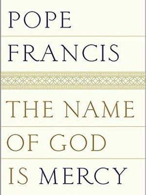"""'The Name of God is Mercy"""", by Pope Francis."""