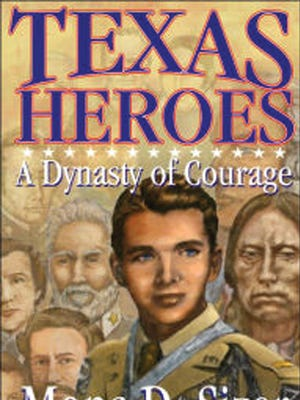 """""""Texas Heroes: A Dynasty of Courage"""" by Mona D. Sizer; illustrated by Janie Petty"""