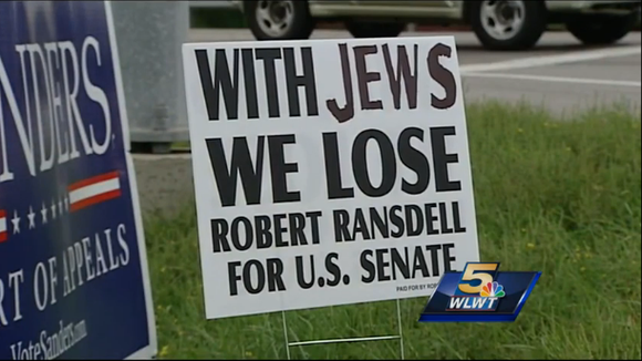 "Anti-Semite candidate Robert Ransdell has placed signs around Northern Kentucky saying ""With Jews We Lose."""