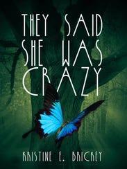 """They Said She Was Crazy"" By Mason author Kristine"