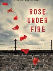"""""""Rose Under Fire"""" by Elizabeth Wein."""