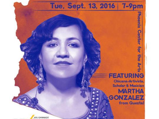 2. Arte y participación cívica con Martha Gonzalez  CUÁNDO: martes 13 de septiembre de 7 p.m. a 10 p.m. QUÉ: como chicana, activista, madre, académica, feminista, compositora, percusionista y cantante de la banda chicana de rock alternativo ganadores del Grammy, Quetzal, Martha Gonzalez demuestra un gran potencial en la música y en la consolidación de la comunidad. DÓNDE: Phoenix Center for the Arts, 1202 N 3rd St., Phoenix PRECIO: Gratis DETALLES: tinyurl.com/asupib