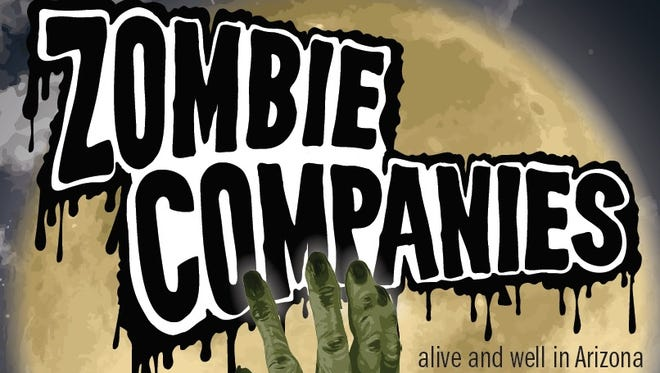 Zombie companies are alive and well in Arizona.