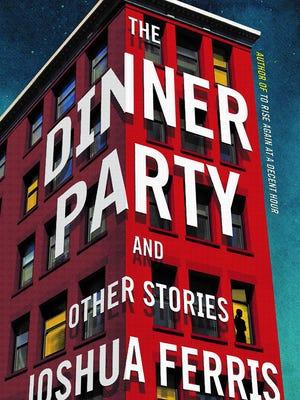 'The Dinner Party and Other Stories' by Joshua Ferris
