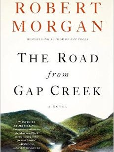 "Robert Morgan's ""The Road from Gap Creek."""
