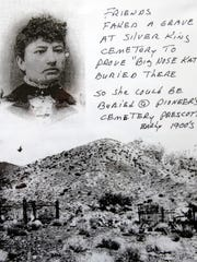 Big Nose Kate is buried in the Arizona Pioneers' Home Cemetery in Prescott.