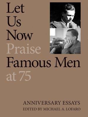 """""""Let Us Now Praise Famous Men at 75"""""""