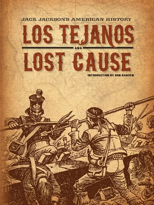 Texana Reads: 'Los Tejanos and Lost Cause' by Jack Jackson