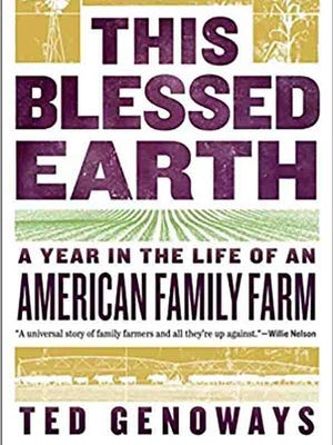 """""""This Blessed Earth: A Year in the Life of an American Family Farm"""" by Ted Genoways"""