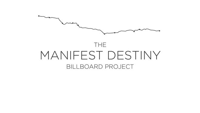The Manifest Destiny Billboard Project is an art project involving 100 billboards along the I-10 freeway Interstate 10, beginning in Florida and eventually ending on California's coast.