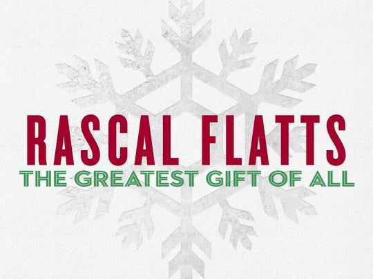 "Rascal Flatts: ""The Greatest Gift Of All"""