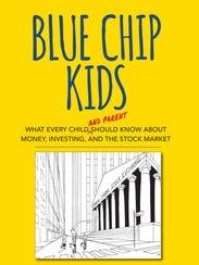 Blue Chip Kids teaches children (and their parents)
